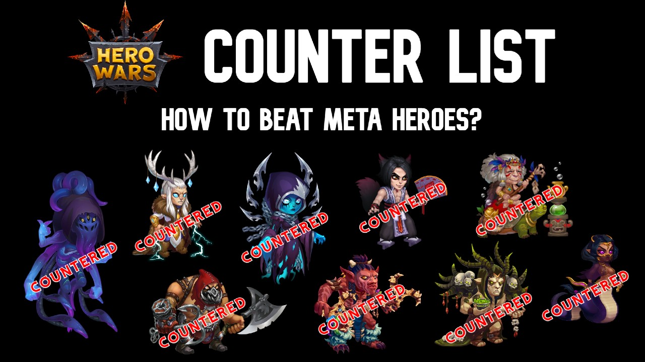 Hero Wars Counter list to all heroes